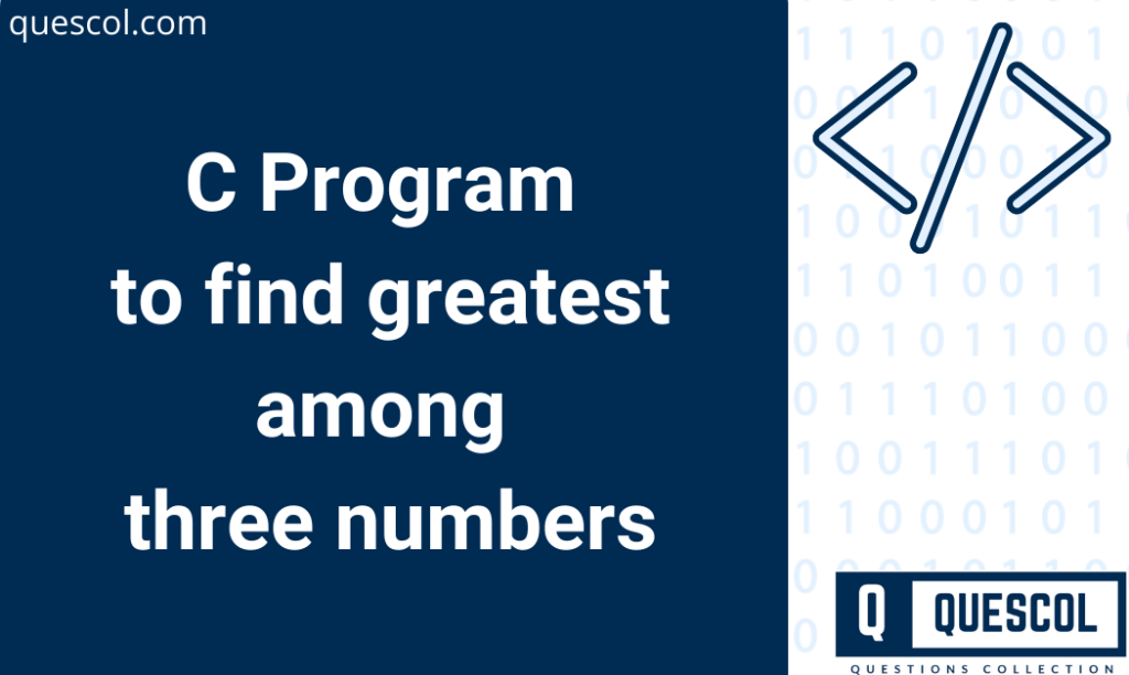 find greatest among three numbers