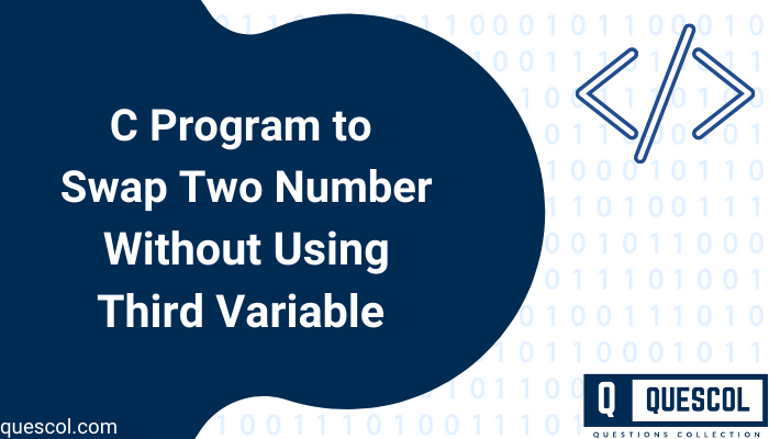swap two number without using third variable in C